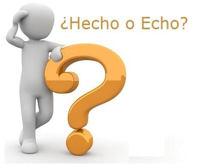 Diferencia entre Hecho y Echo